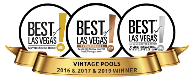 Vintage Pools Best of Las Vegas 2016 and 2017 and 2019 Winner